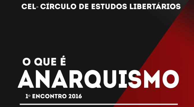 [CURITIBA] 1º ENCONTRO DO CÍRCULO DE ESTUDOS LIBERTÁRIOS (CEL) – NA PRÓXIMA TERÇA (29/03/2016)!