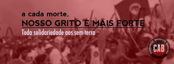 [CAB] Violência e Resistência no Campo e na Floresta: toda solidariedade aos sem-terra e ao movimento indígena