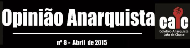 Opinião Anarquista #8: Contra a violência do Estado, a nossa Resistência!