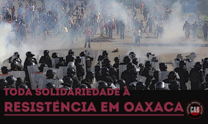 [CAB] Nota de Solidariedade aos lutadores e lutadoras de Oaxaca
