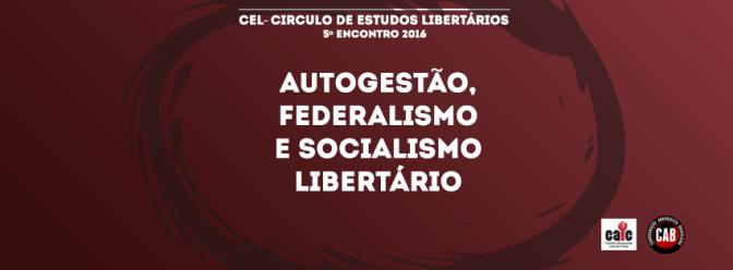 cel 5 - autogestao, federalismo e socialismo libertario (CAPA)