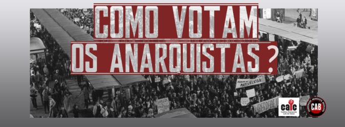 [PONTA GROSSA] Como Votam os Anarquistas? 29 de setembro de 2016 (quinta-feira)