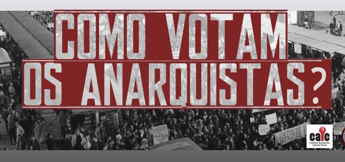 Como Votam os Anarquistas?