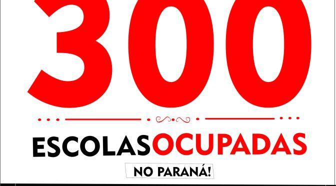 MAIS DE 300 ESCOLAS OCUPADAS NO PARANÁ!