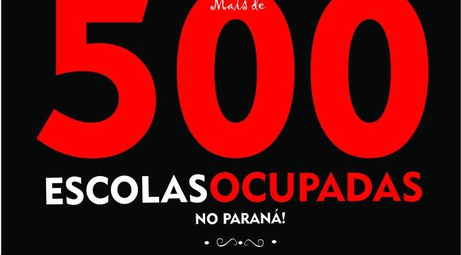 MAIS DE 500 ESCOLAS OCUPADAS NO PARANÁ!