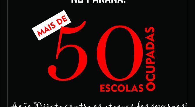 MAIS DE 50 OCUPAÇÕES DE ESCOLA NO PARANÁ!