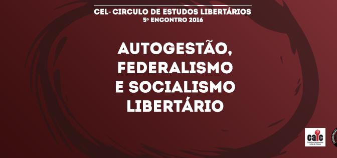 [MATINHOS] 5º ENCONTRO DO CÍRCULO DE ESTUDOS LIBERTÁRIOS (CEL) – NA PRÓXIMA TERÇA (11/10/2016)!