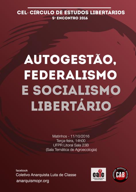 cel-5-autogestao-federalismo-e-socialismo-libertario-matinhos