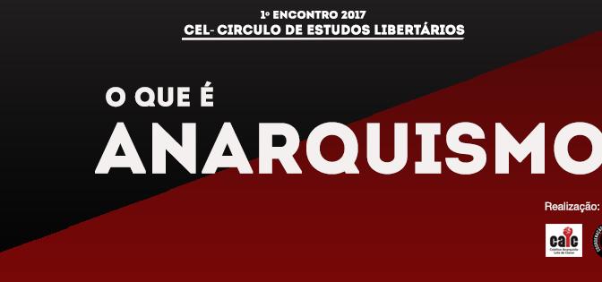 [CURITIBA] 1º ENCONTRO DO CÍRCULO DE ESTUDOS LIBERTÁRIOS (CEL) – NA PRÓXIMA TERÇA (04/04/2017)!