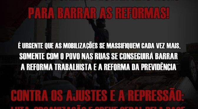 COM OU SEM TEMER, A ÚNICA SAÍDA É LUTAR NAS RUAS PARA BARRAR AS REFORMAS!