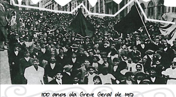100 anos da Greve Geral de 1917