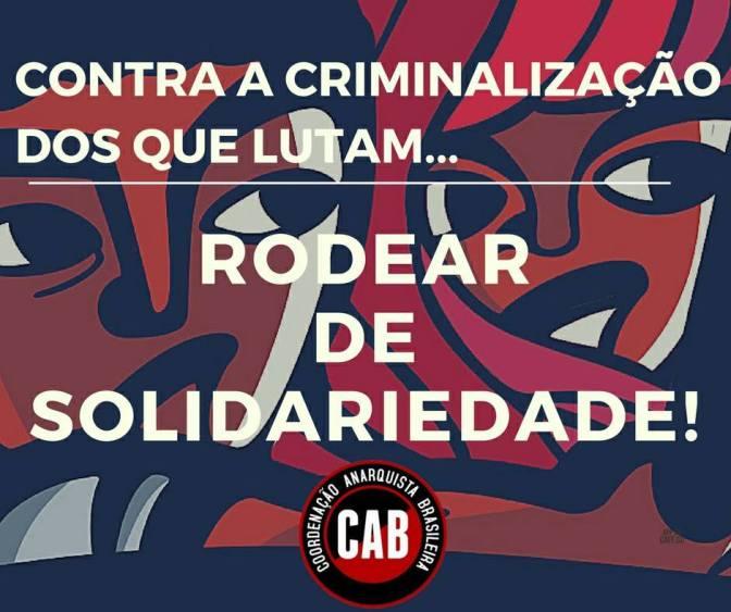 [FAG] Urgente! Contra a criminalização, rodear de solidariedade aos que lutam!
