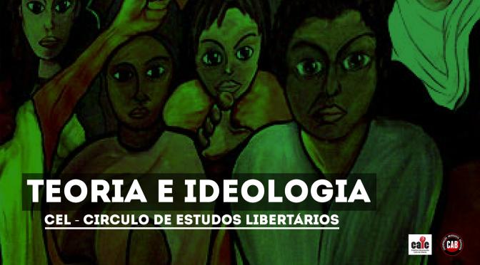 [CURITIBA] 7º ENCONTRO DO CÍRCULO DE ESTUDOS LIBERTÁRIOS (CEL) – TERÇA (07/11/2017)!