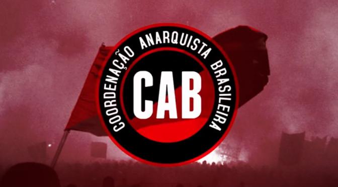 [CAB] VÍDEO – ENTENDER O ANARQUISMO PARA IMPEDIR O AVANÇO DA MANIPULAÇÃO E CRIMINALIZAÇÃO DA IDEOLOGIA ANARQUISTA NO BRASIL