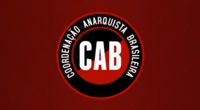 [CAB] VÍDEO – Repressão e Criminalização ao Anarquismo e aos/às lutadores/as sociais no Brasil!