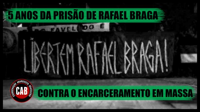 [CAB] 5 ANOS DA PRISÃO DE RAFAEL BRAGA