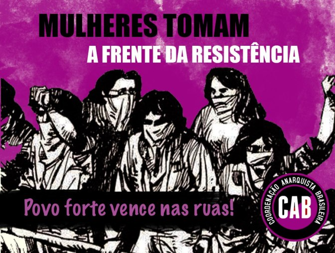 [CAB] Mulheres tomam a frente da resistência! Povo forte vence nas ruas!