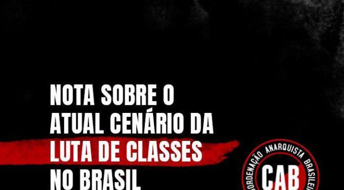 [CAB] Nota sobre o atual cenário da luta de classes no Brasil