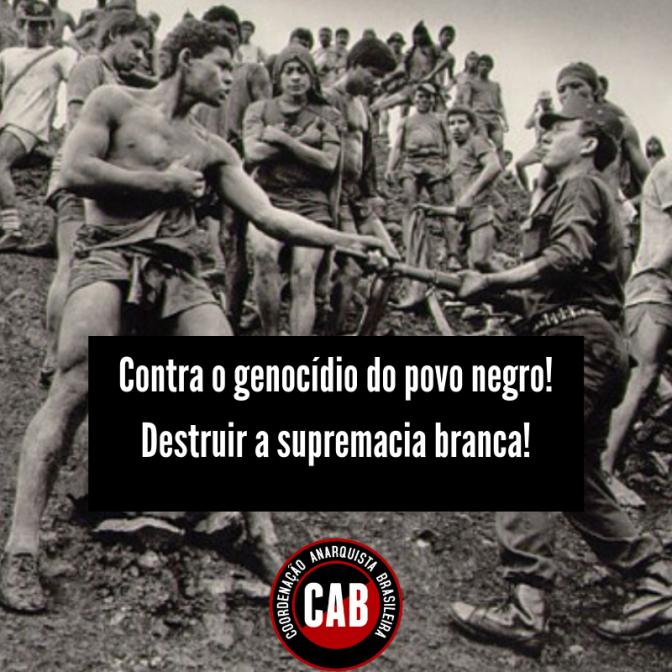 [CAB] Contra o Genocídio do Povo Negro! Destruir a Supremacia Branca!