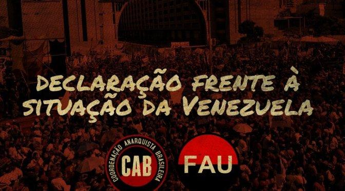 [CAB-FAU] Declaração da Federação Anarquista Uruguaia e da Coordenação Anarquista Brasileira sobre a situação na Venezuela