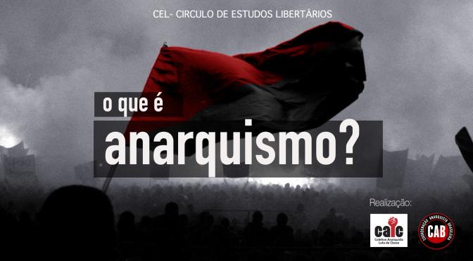 [CURITIBA] 1º Encontro do CEL – O que é Anarquismo?