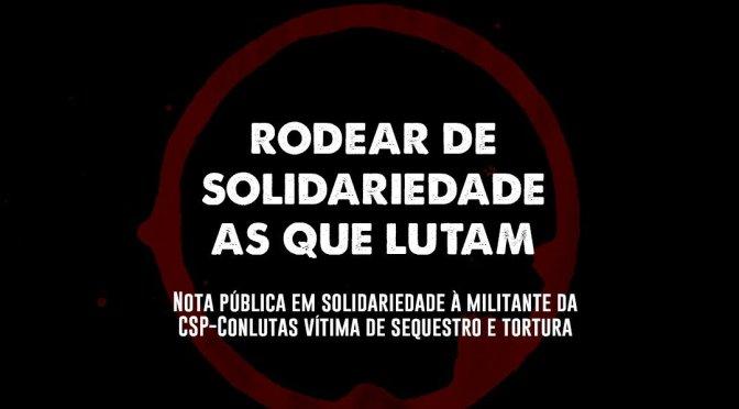 Nota pública da CAB em solidariedade à militante trans negra da CSP-Conlutas e do PSOL vítima de sequestro e tortura.